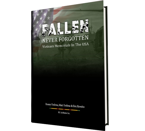 Fallen Never Forgotten: Vietnam Memorials in the USA [Autographed Special Edition]