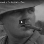 Vietnam War Story – Ambush at The Demilitarized Zone